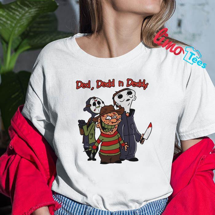 Ded Dedd n Deddy Jason Michael Freddy shirt