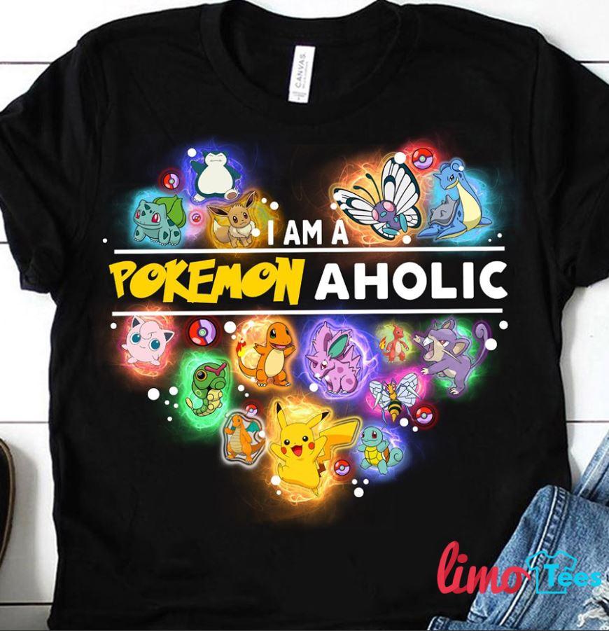 I am a Pokemon aholic shirt