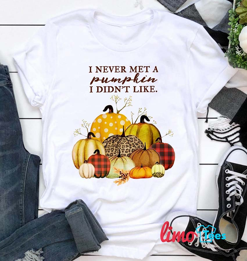 I never met a Pumpkin I didn't like shirt