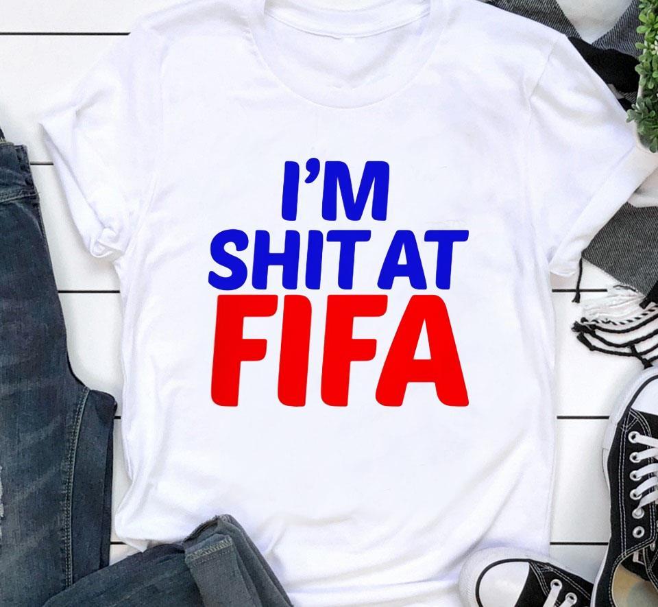 I'm shit at Fifa anti shirt
