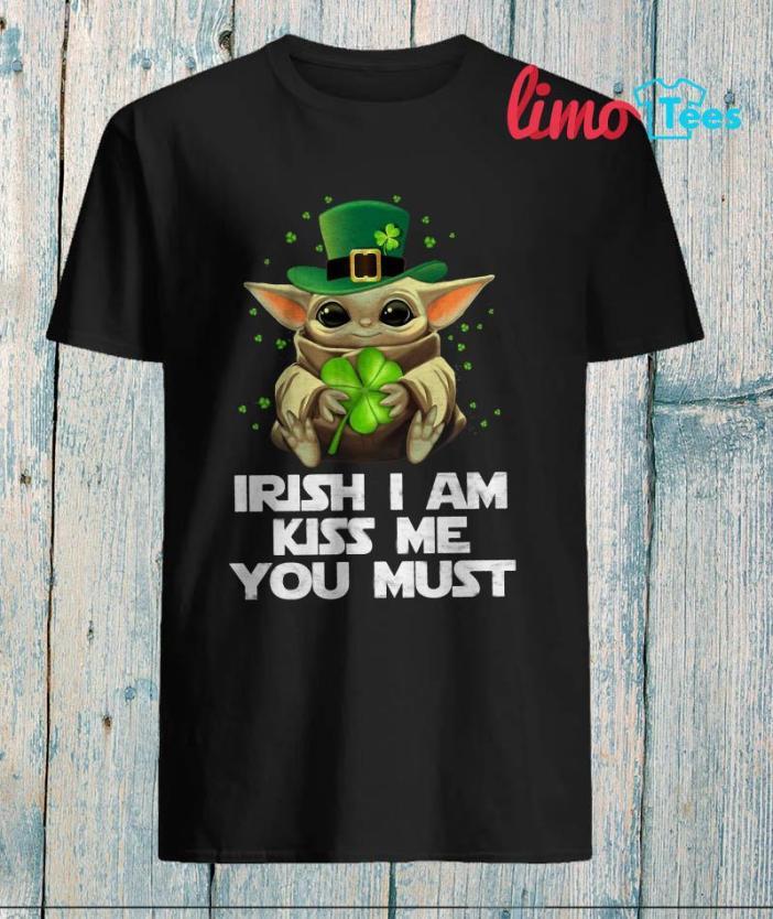 Baby Yoda Irish I am kiss me you must unisex t-shirt
