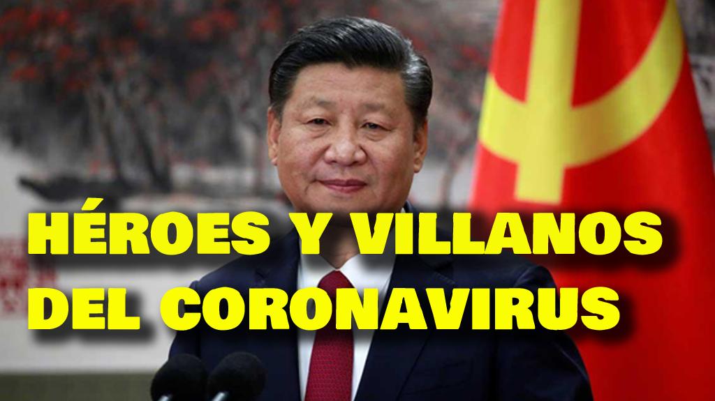 Entre los héroes de la pandemia del coronavirus hay que incluir al doctor manchú Li Wenliang y al frente de los villanos está el presidente Xi Jinping