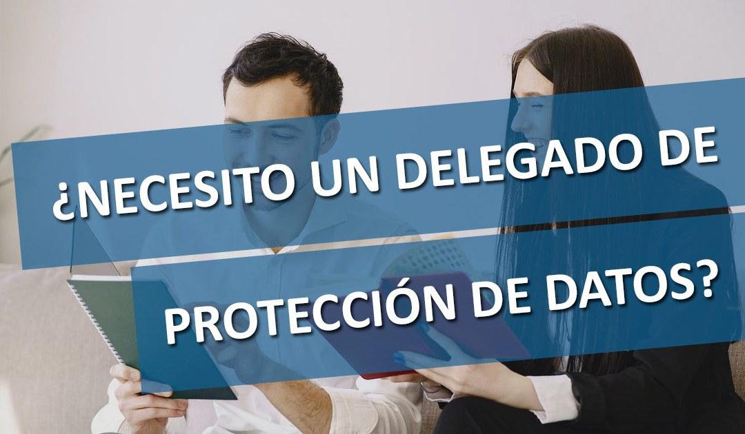 ¿Cuándo es necesario un Delegado de Protección de Datos?