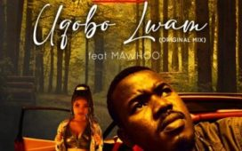 DJ Fanzy ft Mawhoo – Uqobo Lwami (Audio Download).