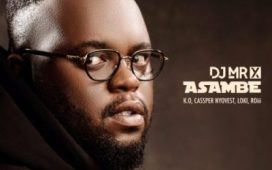 DJ Mr X ft K.O, Cassper Nyovest, Loki & Roii – Asambe (Audio Downloads).