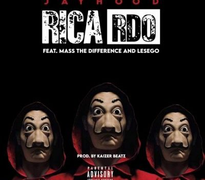Jay Hood ft Mass The Difference & LesEgo – Ricardo (Audio Downloads).