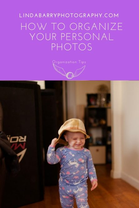 How to organize your personal photos by Linda Barry Photography.