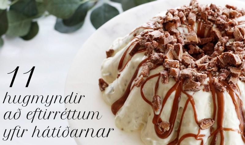 11 hugmyndir að eftirréttum yfir hátíðarnar