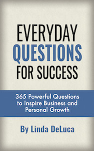 Everyday Questions for Success by Linda DeLuca