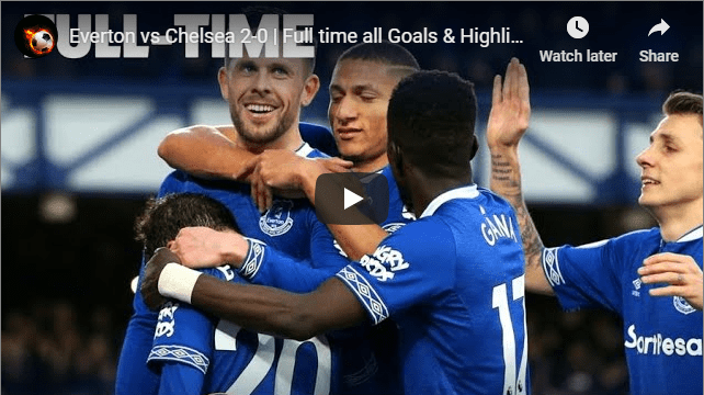 Everton vs Chelsea 2-0 | Full time all Goals & Highlights