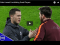 Eden Hazard Humiliating Great Players