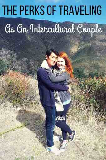 The Perks Of Traveling As An Intercultural Couple   Linda Goes East