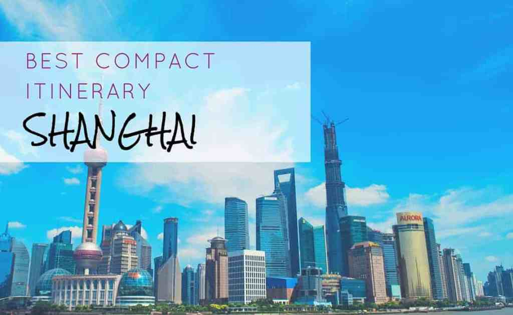 Best Compact Shanghai Itinerary