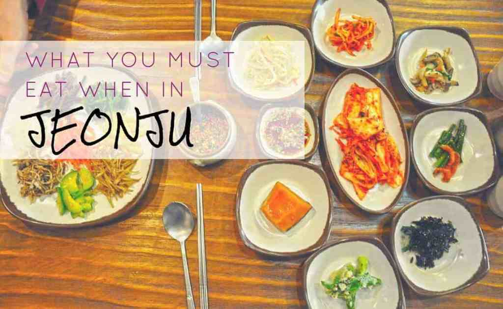 What you Must eat when in Jeonju