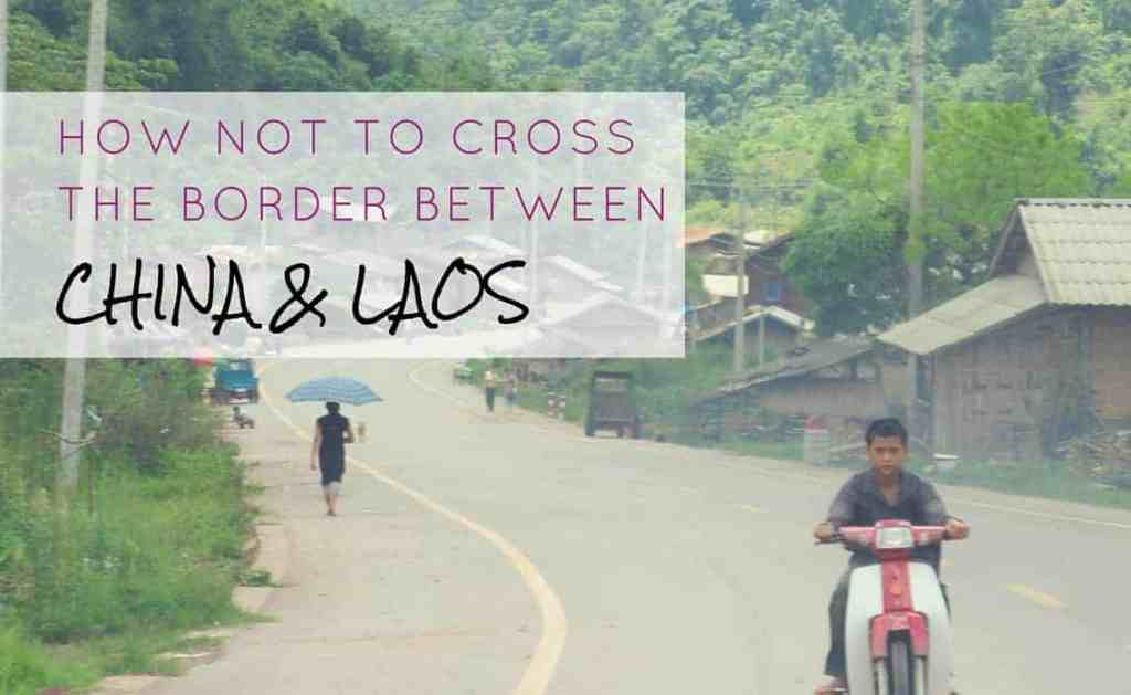 How Not To Cross The Border Between China And Laos