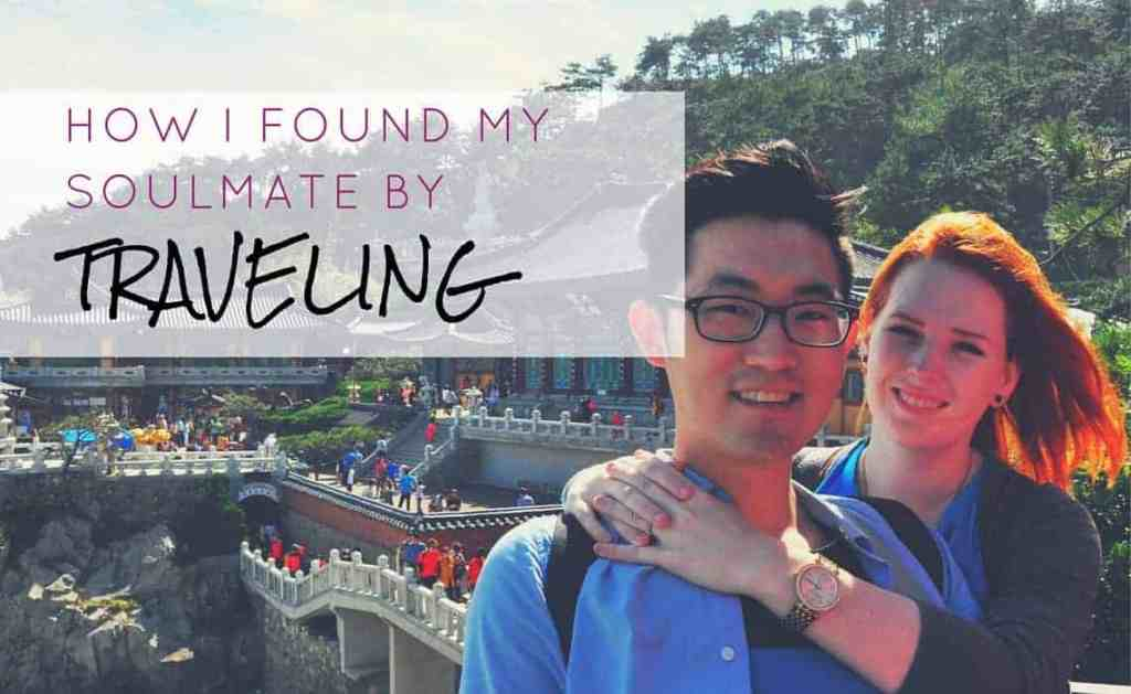 how i found my soulmate by traveling the world