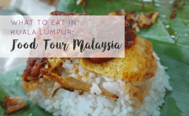 Food Tour Malaysia- What To Eat In Kuala Lumpur