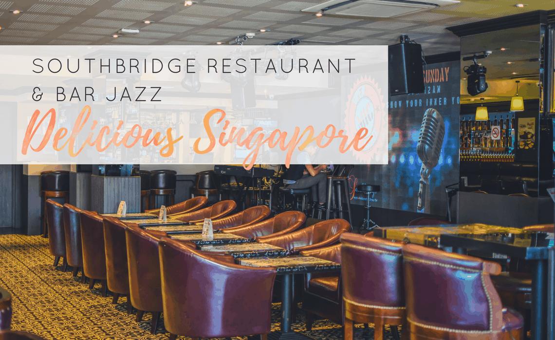 Delicious Singapore - Southbridge Restaurant Bar Jazz