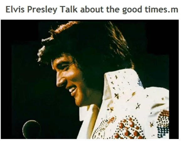 Elvis Talk About the Good times