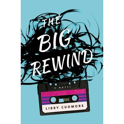 The Big Rewind by Libby Cudmore