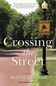 Crossing the Street, a new novel by Molly D. Campbell