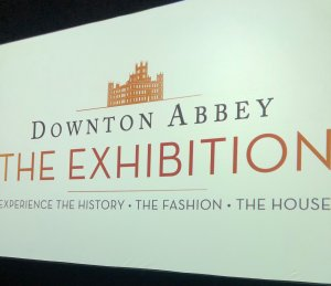 Downton Abbey Exhibition sign
