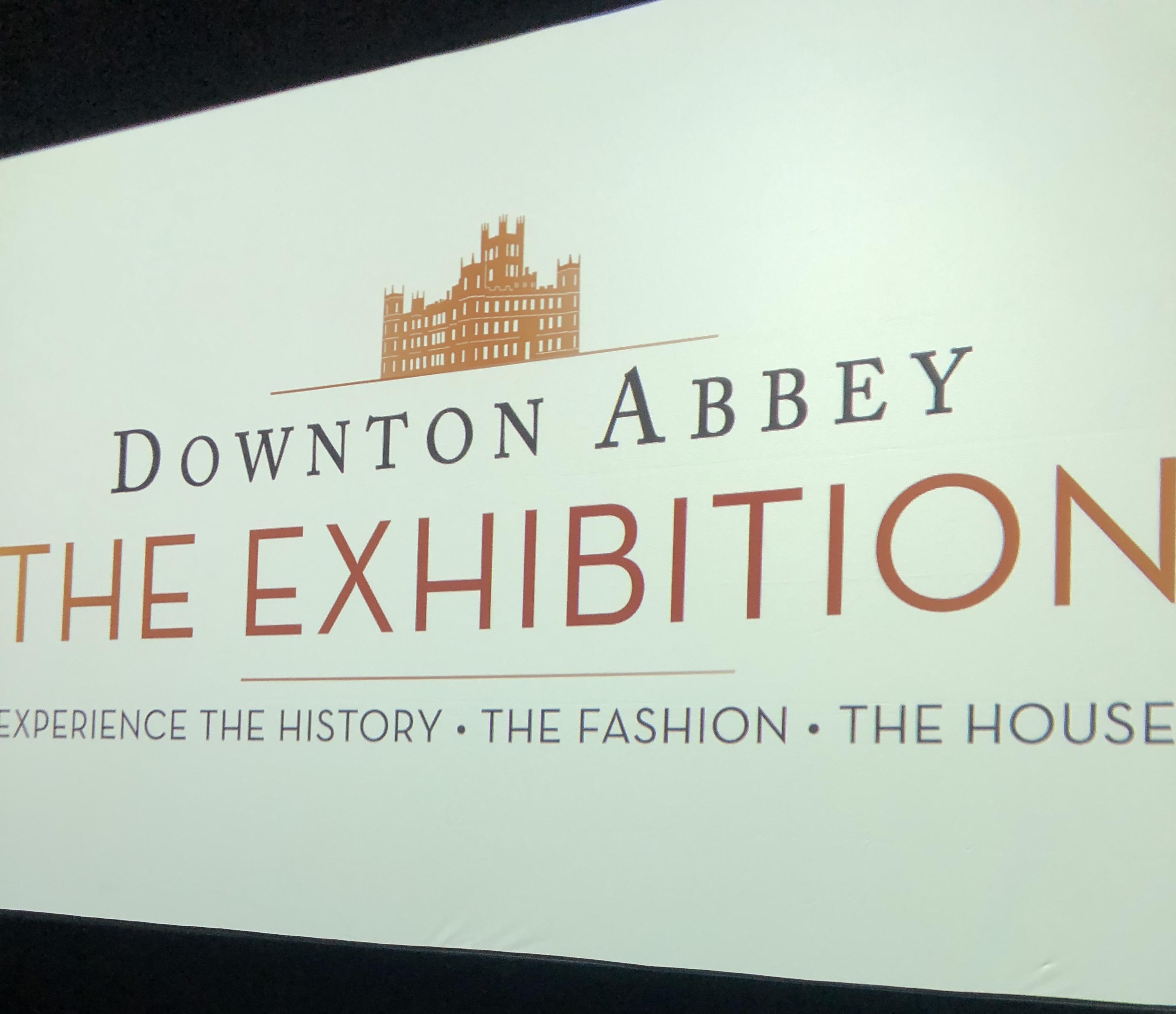 Downton Abbey Exhibition sign