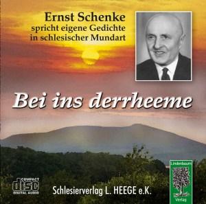 Bei ins derrheeme. Ernst Schenke spricht eigene Gedichte in schlesischer Mundart. CD.