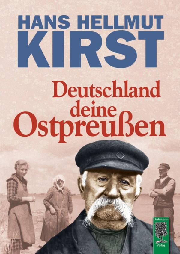Deutschland deine Ostpreußen. Ein Buch voller Vorurteile. Roman von Hans Hellmut Kirst