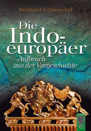 Die Indoeuropäer. Aufbruch aus der Vorgeschichte. Buch von Reinhard Schmoeckel