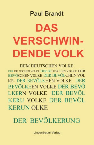 Das verschwindende Volk. Buch von Paul Brandt. Das deutsche Volk ist in seiner Existenz bedroht.