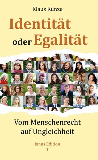 Identität oder Egalität. Vom Menschenrecht auf Ungleichheit. Janus Edition 1. Buch von Klaus Kunze