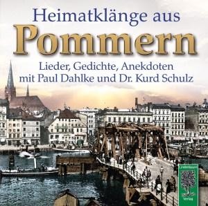 Heimatklänge aus Pommern. Lieder, Gedichte und Anekdoten mit Paul Dahlke und Dr. Kurd Schulz