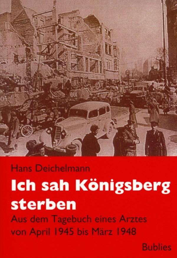 Deichelmann: Ich sah Königsberg sterben.
