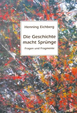 Henning Eichberg: Die Geschichte macht Sprünge