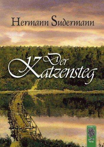 Der Katzensteg. Roman von Hermann Sudermann
