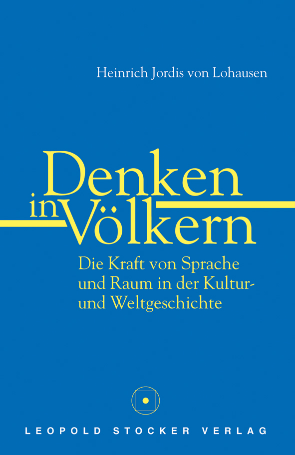 Heinrich Jordis von Lohausen: Denken in Völkern