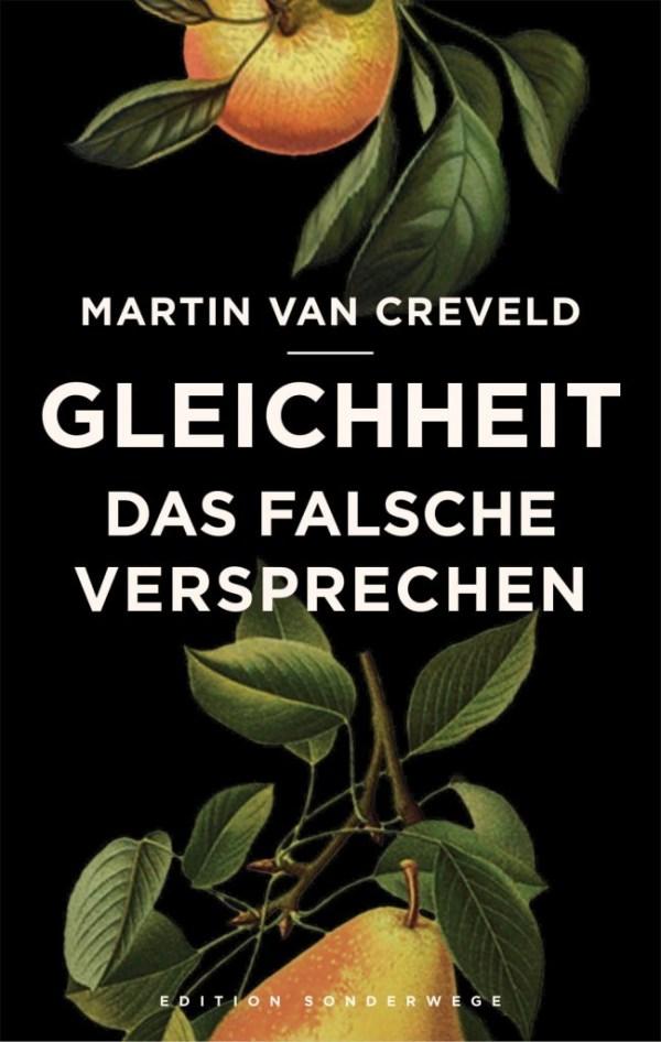 Martin van Creveld, Gleichheit - das falsche Versprechen