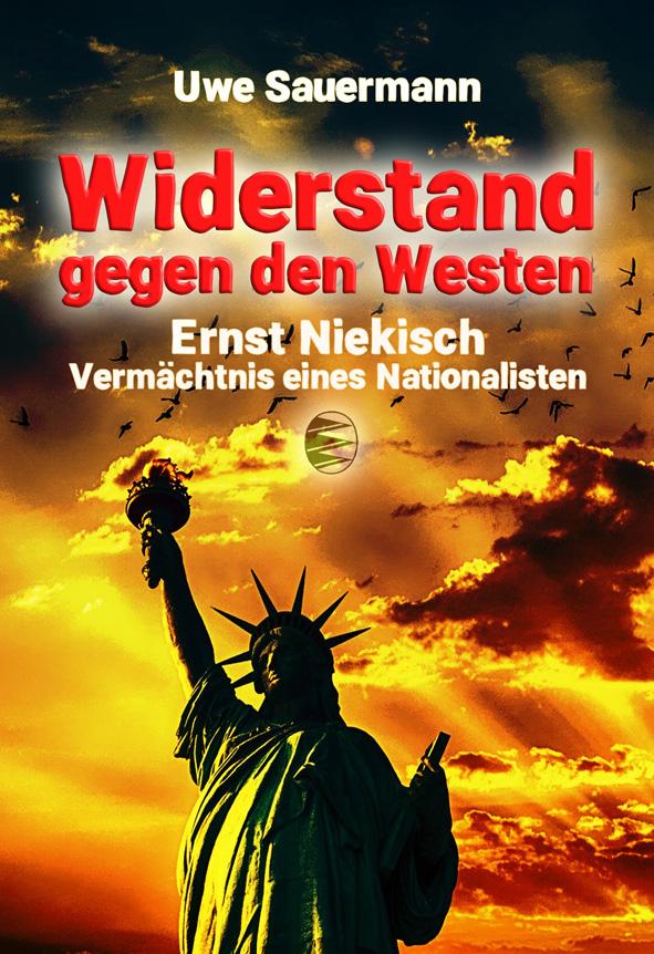 Uwe Sauermann: Ernst Niekisch. Widerstand gegen den Westen