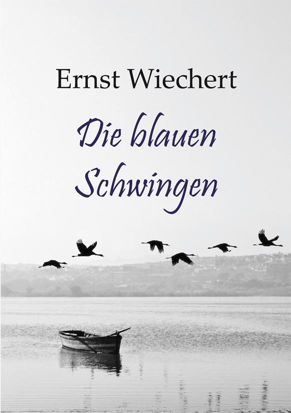 Die blauen Schwingen. Roman von Ernst Wiechert