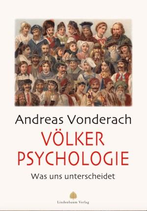 Völkerpsychologie. Was uns unterscheidet. Buch von Andreas Vonderach