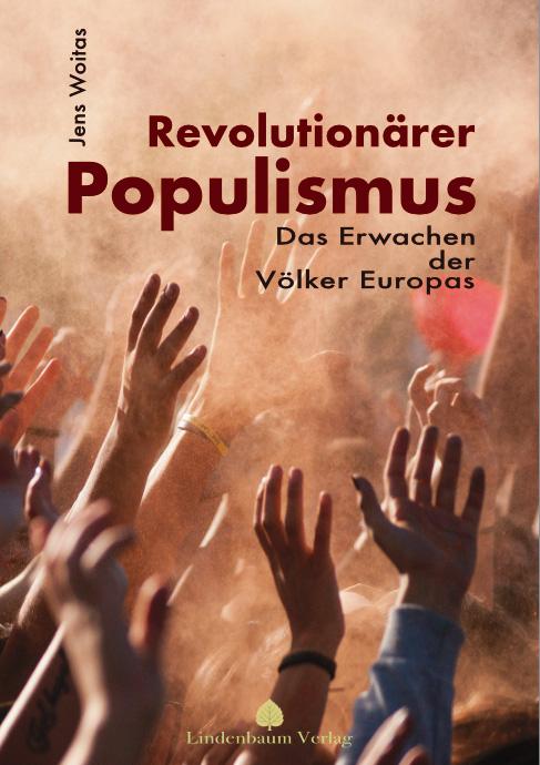 Revolutionärer Populismus. Das Erwachen der Völker Europas. Buch von Jens Woitas