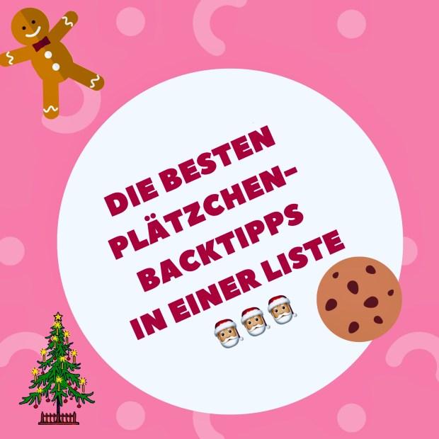 """Ein Bild mit Gingerbread, Tannenbaum und Nikolaus Motiven mit dem Text: """"Die besten Plätzchen-Tipps in einer Liste"""""""