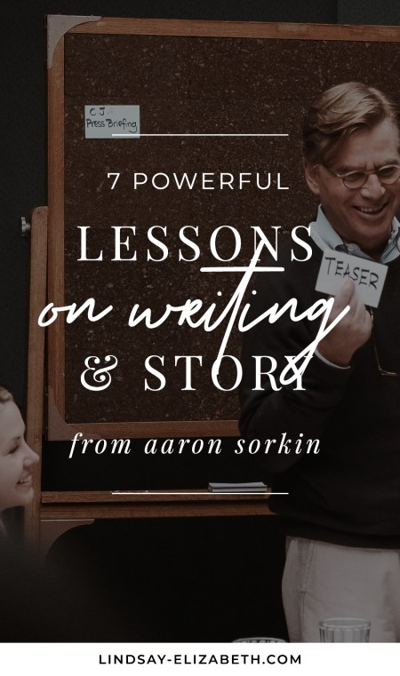 Get a peek into screenwriter Aaron Sorkin's genius with some of his best writing tips that will help you become a better storyteller (and feel better about the insecurities & struggles we all face as writers).