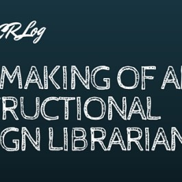 Making of an Instructional Design Librarian