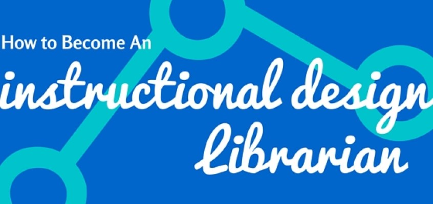 How to Become an Instructional Design/eLearning Librarian