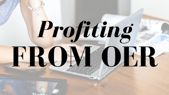 Profiting from OER: A New EdTech Model