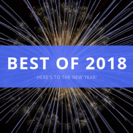 Best of 2018! Here's to the new year