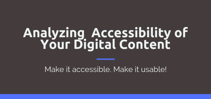 Analyzing Accessibility of Your Digital Content