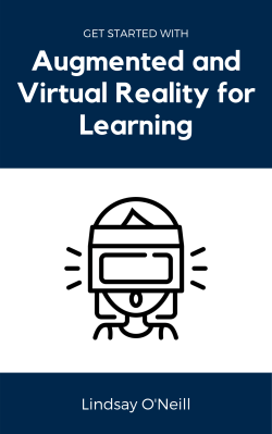 Ebook: Get started with Augmented and Virtual Reality for Learning